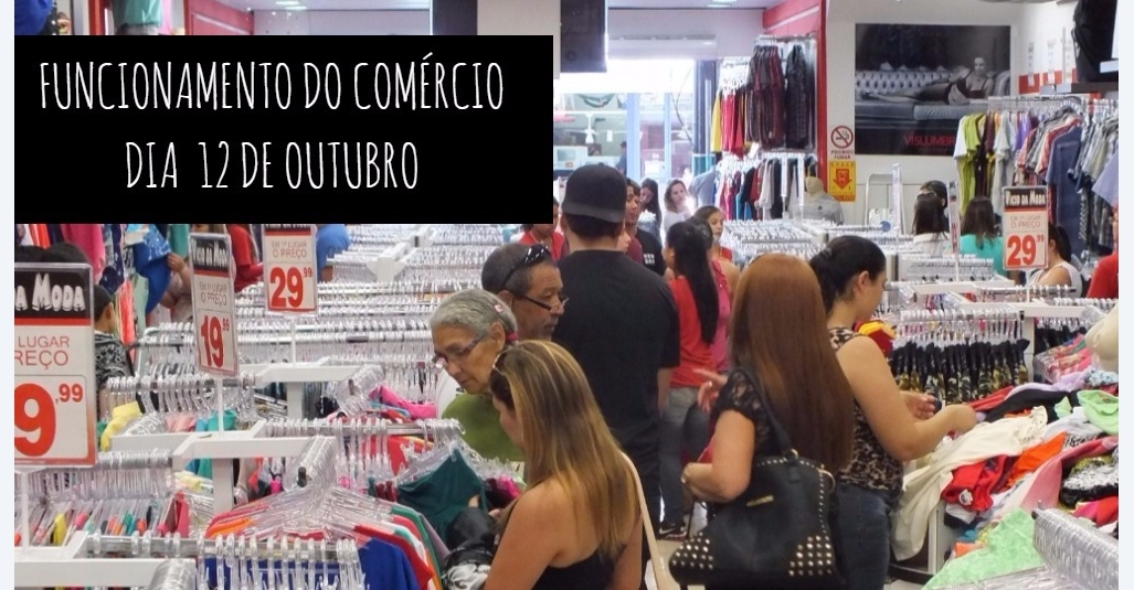Funcionamento do comércio e dos centros de compras no dia 12 de outubro