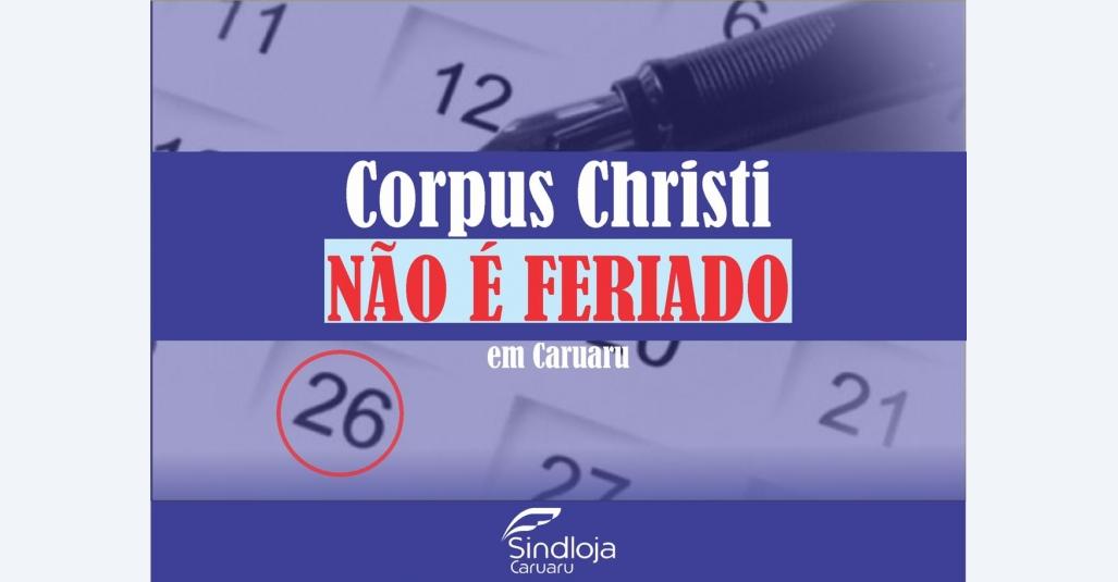 Sindloja orienta: Dia de Corpus Christi não é feriado em Caruaru